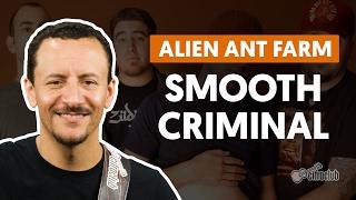 Smooth Criminal - Alien Ant Farm (aula de baixo)