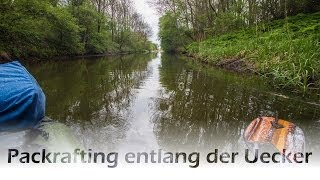 preview picture of video 'Miniabenteuer Packrafting Uecker, Prenzlau - Pasewalk'