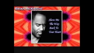Brian McKnight *Show Me The Way Back To Your Heart* - Diane Warren