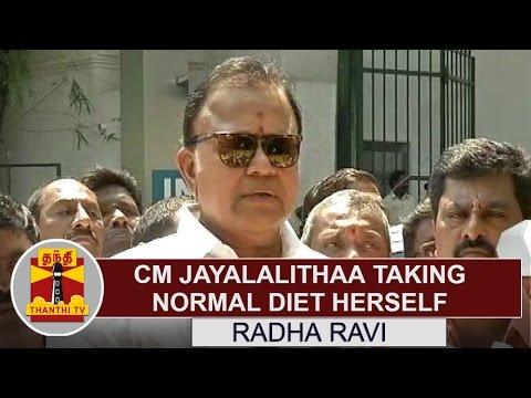 CM-Jayalalithaa-taking-normal-diet-Herself--Radha-Ravi-Thanthi-TV