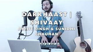 Darkhaast cover from Pakistan - Shivaay | Arijit Singh & Sunidhi Chauhan | Ajay Devgn