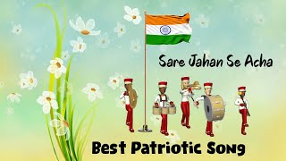 Sare Jahan Se Acha | Independence Day Special Song | Best