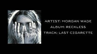 Morgan Wade Last Cigarette