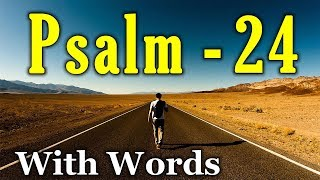 Psalm 24 - The King of Glory and His Kingdom (With words - KJV)