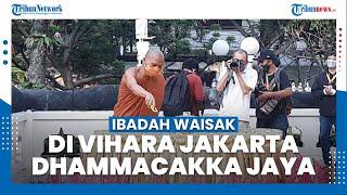 Ibadah Waisak di Vihara Jakarta Dhammacakka Jaya Dilaksanakan dengan Protokol Kesehatan Ketat