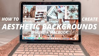 How To Make #aesthetic Collage Backgrounds: For Macbook + IPhone!