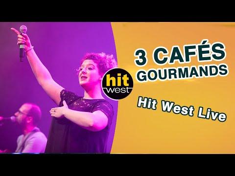 TROIS CAFES GOURMANDS - HIT WEST LIVE (Nantes 2018)