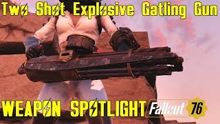 Fallout 76: Weapon Spotlights: Two Shot Explosive Gatling Gun