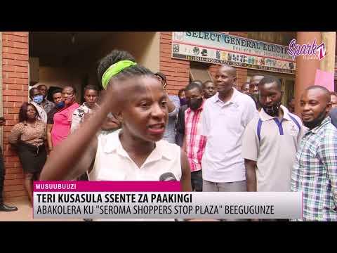 Abakolera ku 'Seroma Shoppers Stop Plaza' beegugunze tebagala kusasula eza paakingi
