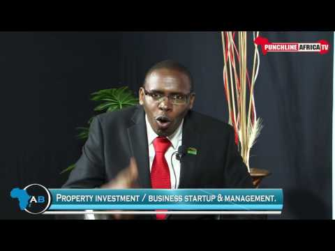 Property Investment and Business Start Up Management - Punchline Africa TV