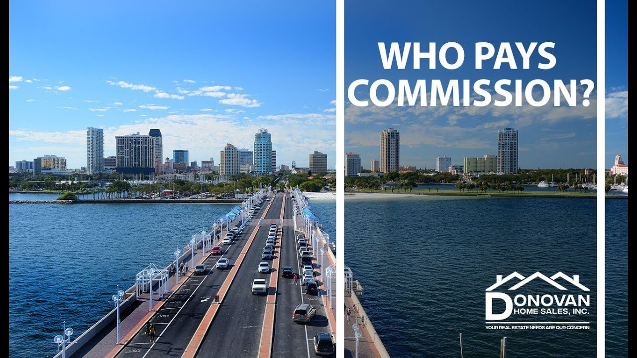 Who Pays the Commission in a Real Estate Transaction?