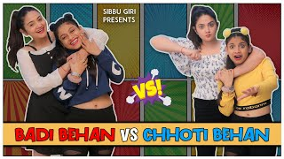 BADI BEHAN vs CHHOTI BEHAN || Sibbu Giri || Aashish Bhardwaj - Download this Video in MP3, M4A, WEBM, MP4, 3GP