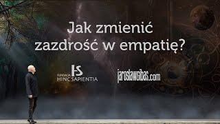 Jak zmienić zazdrość w empatię? #169