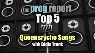 Top 5 Queensrÿche Songs with Eddie Trunk