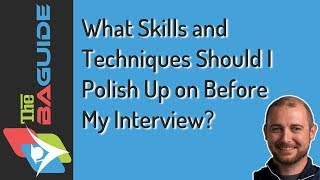 What Business Analyst Skills and Techniques Should I Polish Up On Before My Interview?