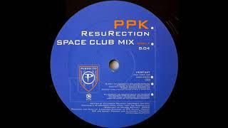 Ppk - Resurection  Space Club Mix   2001
