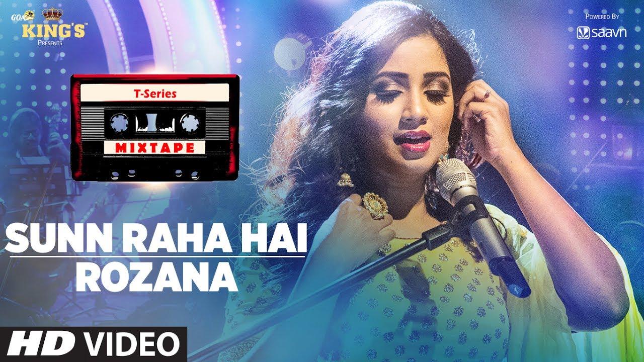 Sunn Raha Hai Rozana | Shreya Ghoshal | T-Series Mixtape | Bhushan Kumar Ahmed Khan Abhijit Vaghani  downoad full Hd Video