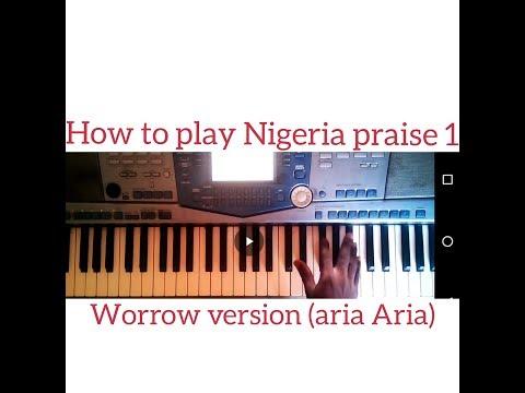 How to play Nigeria praise 1(aria aria worrow version)