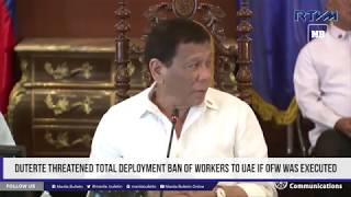 Duterte threatened total deployment ban of workers to UAE if OFW was executed