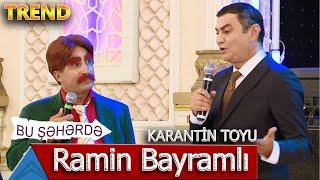 Bu Şəhərdə - Karantin Toyunda Təbib Ramin Bayramlı