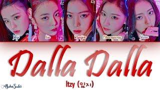 ITZY (있지)   DALLA DALLA [달라달라] Color Coded Lyrics가사 [Han|Rom|Eng]