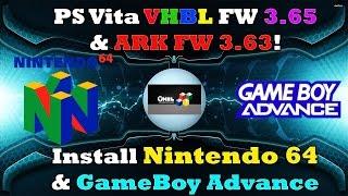 Installing Nintendo 64 & GameBoy Advance on PS Vita for VHBL FW 3.65 & ARK FW 3.63!