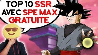 LES 10 SSR AVEC UNE SPE MAX GRATUITE - DOKKAN BATTLE