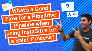 What's a Good Flow for a Pipedrive Pipeline when using InstaSites for a Sales Process?