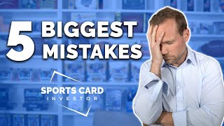 5 HUGE Mistakes I Made Starting Out in Sports Card Investing (2020)