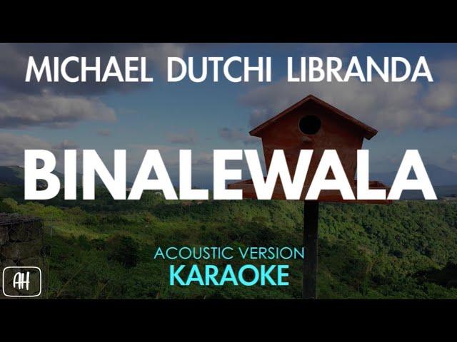 Michael Dutchi Libranda - Binalewala (Karaoke/Acoustic Instrumental)