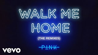 P!nk   Walk Me Home (Dinaire+Bissen Remix (Audio))