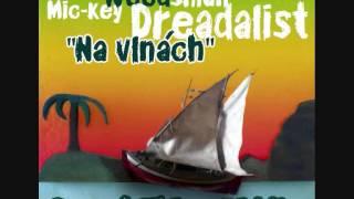 Mic-Key Weedsman Dreadalist - Na vlnách