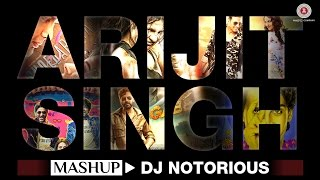 The Arijit Singh Mashup  Dj Notorious