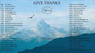 10 Hours Music. GIVE THANKS With A Grateful Heart - Beautiful Instrumental Hymns By Lifebreakthrough