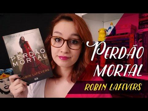 Perdão Mortal (Robin Lafevers) | Resenhando Sonhos