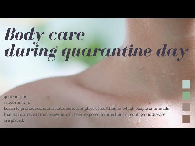 Body care during quarantine day ดูแลสุขภาพกายในช่วงกักตัวอยู่บ้าน