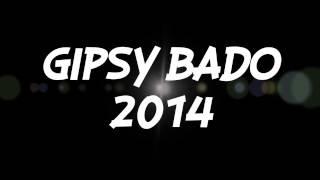 GIPSY BADO 1 - 2014