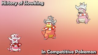 How GOOD was Slowking ACTUALLY - History of Slowking in Competitive Pokemon (Gens 2-7)