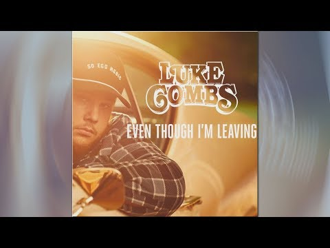 The Real Story Behind Luke Combs, 'Even Though I'm Leaving' Lyrics