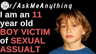 Ask Me Anyting I Am An 11 Year Old Boy Rape Victim