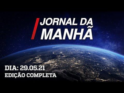 Jornal da Manhã - 29/05/21