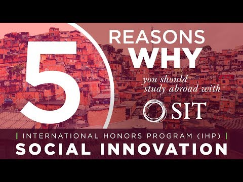 5 Reasons Why You Should Study Abroad With IHP (Social Innovation)