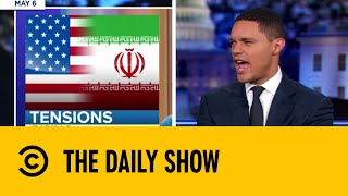 Is America's Next Battle with Iran or Venezuela? | The Daily Show with Trevor Noah