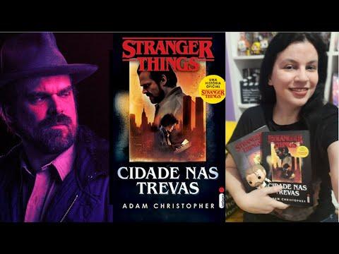 Stranger Things: Cidade Nas Trevas?Resenha ?Adam Cristopher