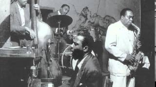 "Charlie Parker with Thelonious Monk "" Well You Needn't "" 1948"