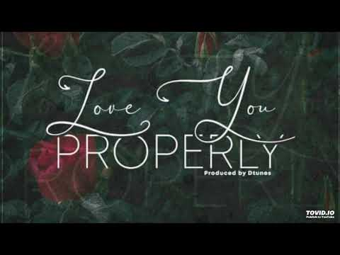 D'Tunes Ft. Skales - Love You Properly (OFFICIAL AUDIO)