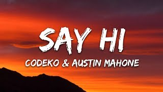 Codeko - Say Hi (Lyrics / Lyric Video) feat. Austin Mahone