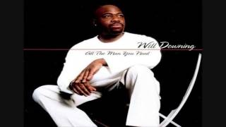 Will Downing & Chanté Moore -  When You Need Me