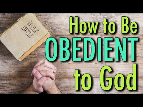 BIBLE STUDY: How to Be Obedient to God