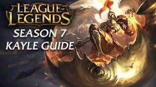 Kayle Guide   Season 7   League of Legends Champion Guide